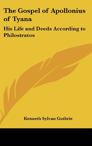 9781161355956: The Gospel of Apollonius of Tyana: His Life and Deeds According to Philostratos