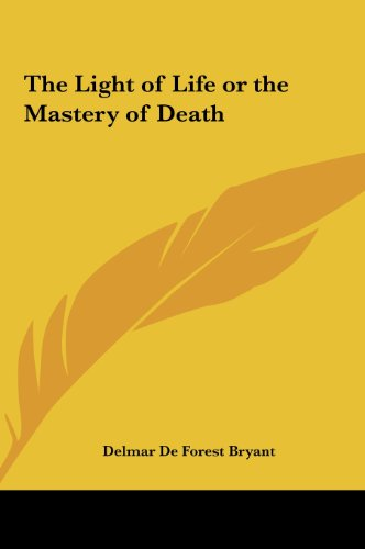 9781161356069: The Light of Life or the Mastery of Death