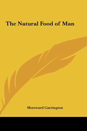 9781161356298: The Natural Food of Man