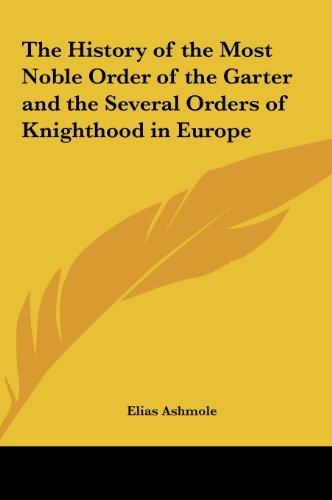9781161357073: The History of the Most Noble Order of the Garter and the Several Orders of Knighthood in Europe
