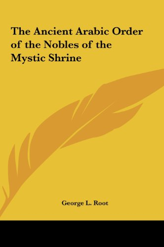 9781161357097: The Ancient Arabic Order of the Nobles of the Mystic Shrine