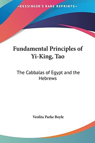 9781161357271: Fundamental Principles of Yi-King, Tao: The Cabbalas of Egypt and the Hebrews