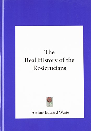 9781161357431: The Real History of the Rosicrucians