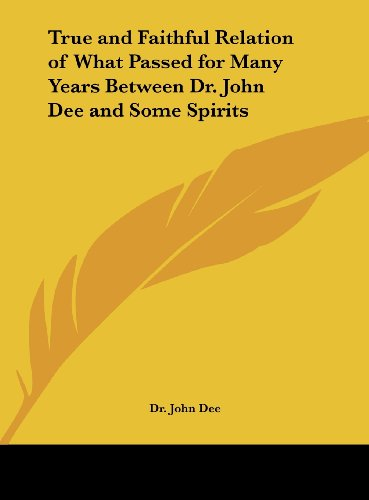 9781161359701: True and Faithful Relation of What Passed for Many Years Between Dr. John Dee and Some Spirits