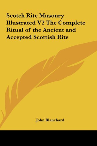 9781161360424: Scotch Rite Masonry Illustrated V2 The Complete Ritual of the Ancient and Accepted Scottish Rite