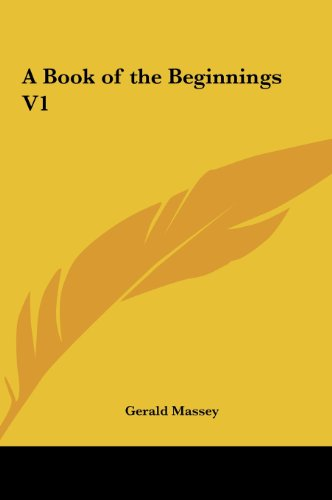 9781161360707: A Book of the Beginnings V1