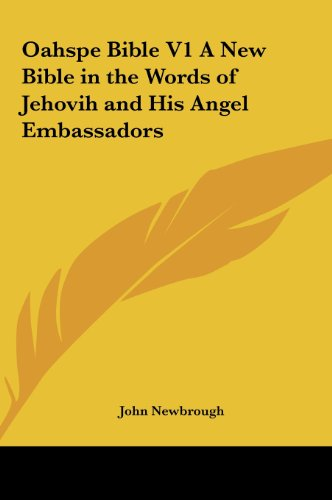 9781161360820: Oahspe Bible V1 A New Bible in the Words of Jehovih and His Angel Embassadors