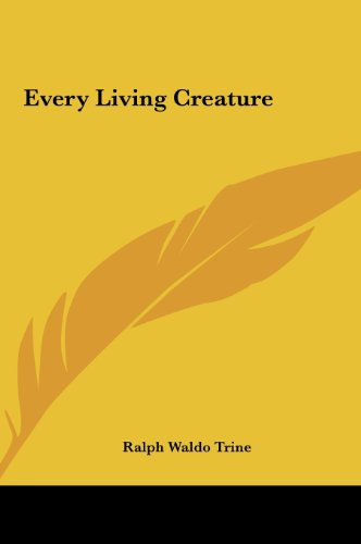 9781161361551: Every Living Creature