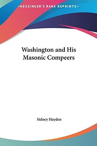 9781161361759: Washington and His Masonic Compeers