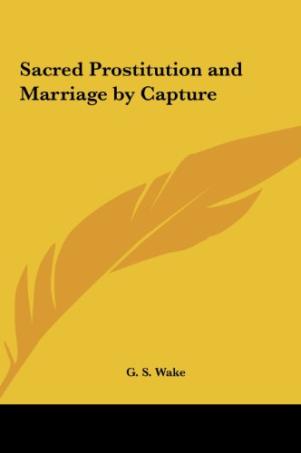 9781161361926: Sacred Prostitution and Marriage by Capture