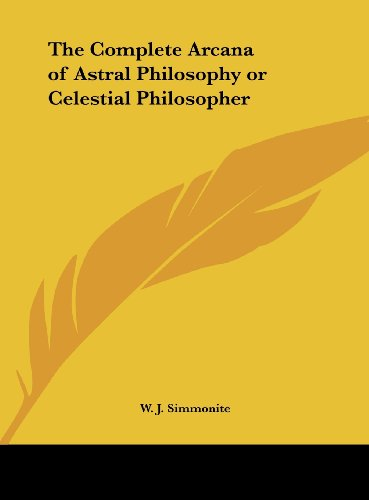 9781161361995: The Complete Arcana of Astral Philosophy or Celestial Philosopher