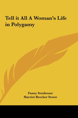 9781161362053: Tell It All a Woman's Life in Polygamy
