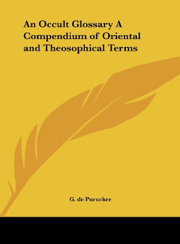 Occult Glossary / A Compendium of Oriental and Theosophical Terms