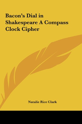 9781161363494: Bacon's Dial in Shakespeare A Compass Clock Cipher