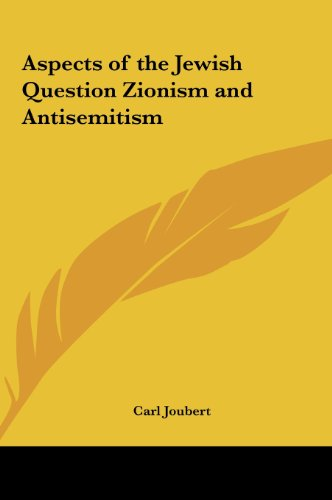 9781161363685: Aspects of the Jewish Question Zionism and Antisemitism