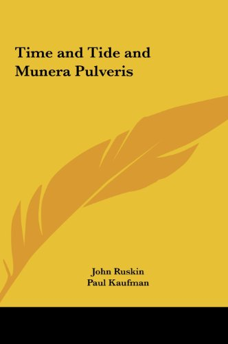 Time and Tide and Munera Pulveris (1161364129) by John Ruskin; Paul Kaufman