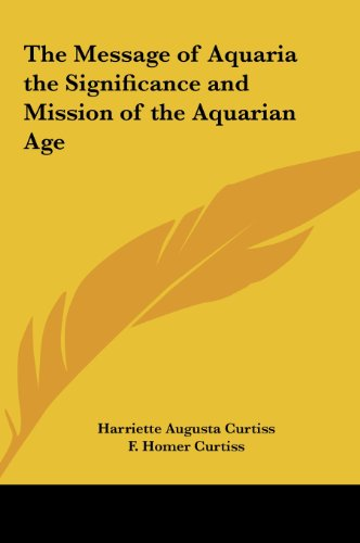 9781161364873: The Message of Aquaria the Significance and Mission of the Aquarian Age