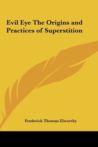 9781161365597: Evil Eye The Origins and Practices of Superstition