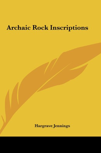 9781161366099: Archaic Rock Inscriptions