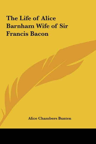 9781161367331: The Life of Alice Barnham Wife of Sir Francis Bacon