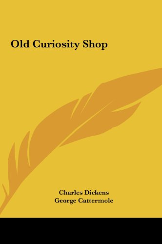 Old Curiosity Shop (1161368256) by Dickens, Charles; Cattermole, George