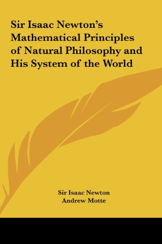 9781161368826: Sir Isaac Newton's Mathematical Principles of Natural Philosophy and His System of the World