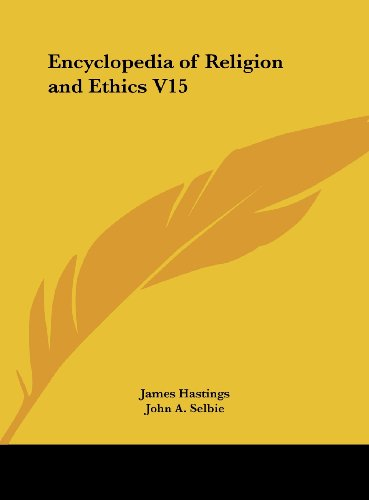 Encyclopedia of Religion and Ethics V15 (1161369252) by Hastings, James; Selbie, John A.
