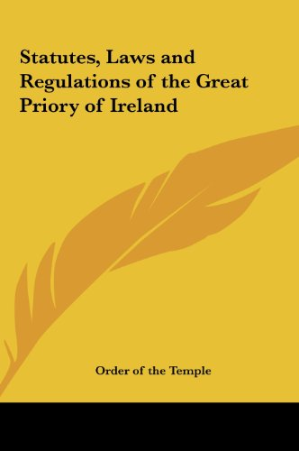 9781161370973: Statutes, Laws and Regulations of the Great Priory of Ireland