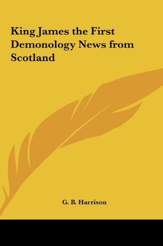 9781161371413: King James the First Demonology News from Scotland