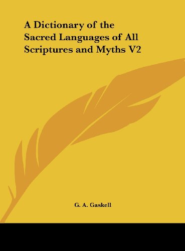 9781161372687: A Dictionary of the Sacred Languages of All Scriptures and Myths V2