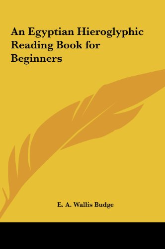 9781161377149: An Egyptian Hieroglyphic Reading Book for Beginners