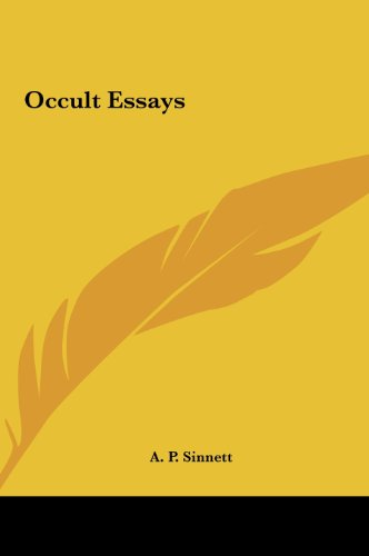 Occult Essays: Sinnett, A. P.