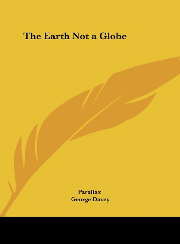 9781161380361: The Earth Not a Globe