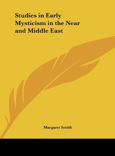 9781161380651: Studies in Early Mysticism in the Near and Middle East