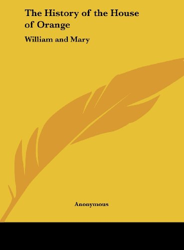 9781161384390: The History of the House of Orange: William and Mary
