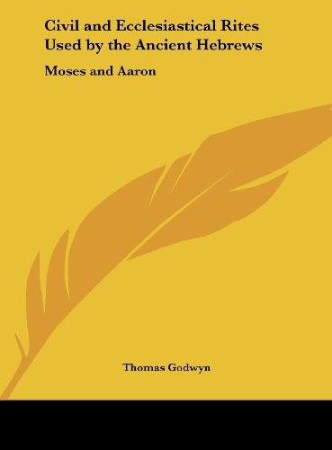 9781161385038: Civil and Ecclesiastical Rites Used by the Ancient Hebrews: Moses and Aaron