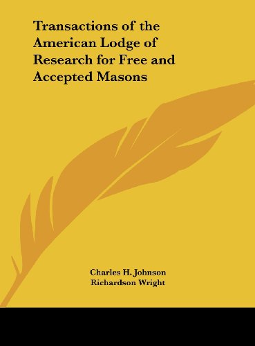 Transactions of the American Lodge of Research for Free and Accepted Masons (1161387064) by Johnson, Charles H.; Wright, Richardson