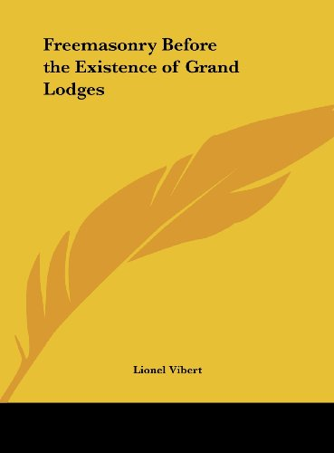 9781161387308: Freemasonry Before the Existence of Grand Lodges
