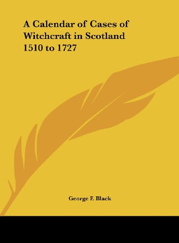 9781161388695: A Calendar of Cases of Witchcraft in Scotland 1510 to 1727