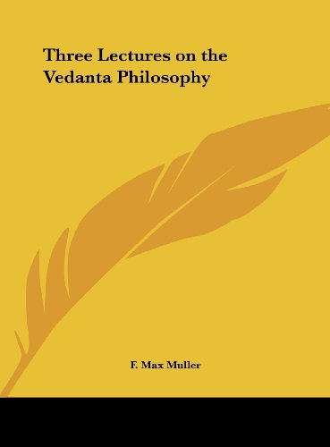 9781161388879: Three Lectures on the Vedanta Philosophy