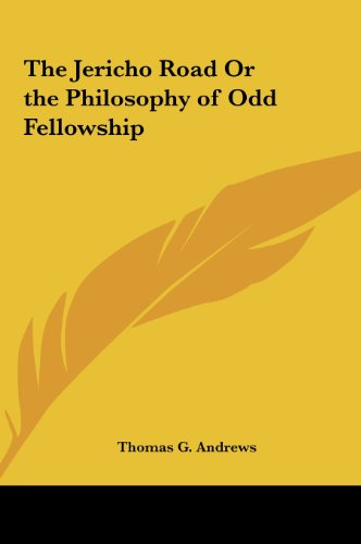 9781161389142: The Jericho Road Or the Philosophy of Odd Fellowship