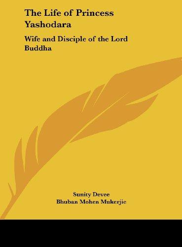 9781161390063: The Life of Princess Yashodara: Wife and Disciple of the Lord Buddha