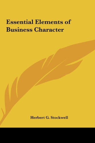 9781161391107: Essential Elements of Business Character