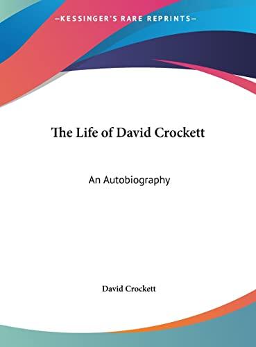 9781161391831: The Life of David Crockett: An Autobiography