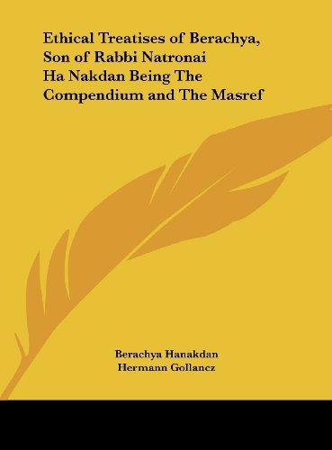 9781161392487: Ethical Treatises of Berachya, Son of Rabbi Natronai Ha Nakdan Being The Compendium and The Masref