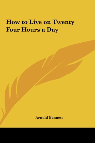 9781161392685: How to Live on Twenty Four Hours a Day