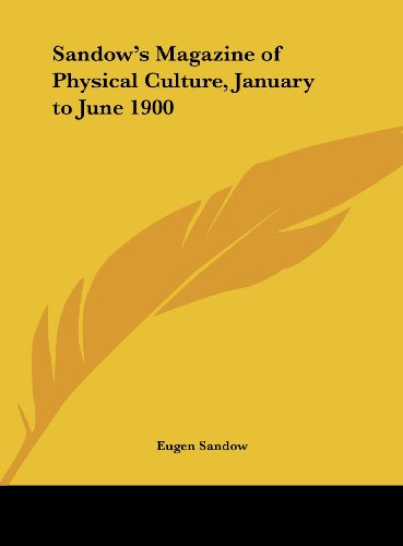 9781161394306: Sandow's Magazine of Physical Culture, January to June 1900