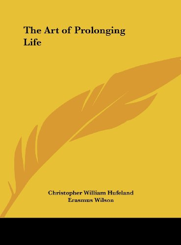 9781161395938: The Art of Prolonging Life