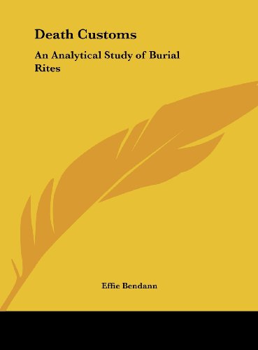 9781161396928: Death Customs: An Analytical Study of Burial Rites