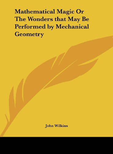 9781161396997: Mathematical Magic or the Wonders That May Be Performed by Mechanical Geometry